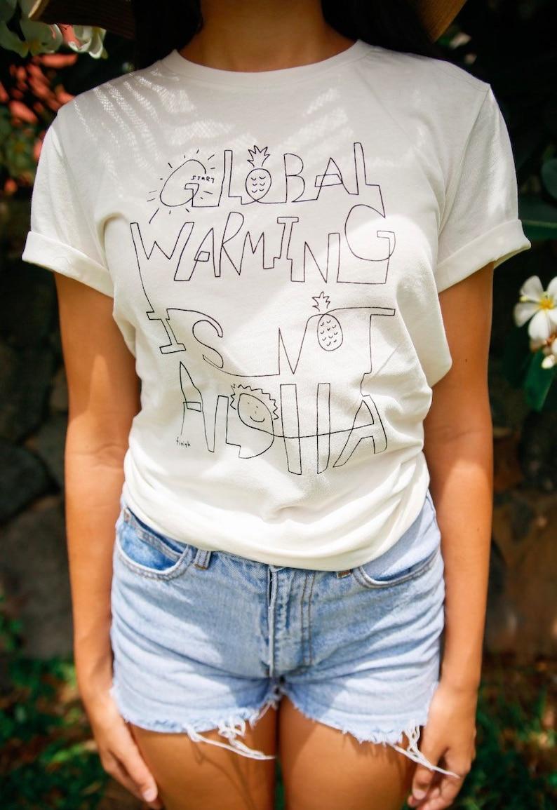 Global Warming Women/'s Graphic T-shirt Message Hawaii