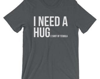 15ac4e1fa I Need A Huge Glass Of Tequila Shirt | Funny Drinking Shirts | Tequila  Gifts | Funny Alcohol Shirt