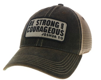 05822912746 Be Strong And Courageous Legacy Old Favorite Trucker