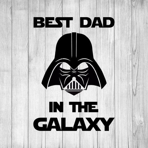 Best Dad in the Galaxy svg Darth Vader svg Star Wars | Etsy
