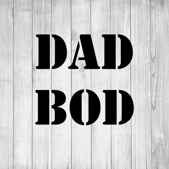 Dad Bod Svg Fathers Day Svg Father S Day Shirt Gift For Etsy