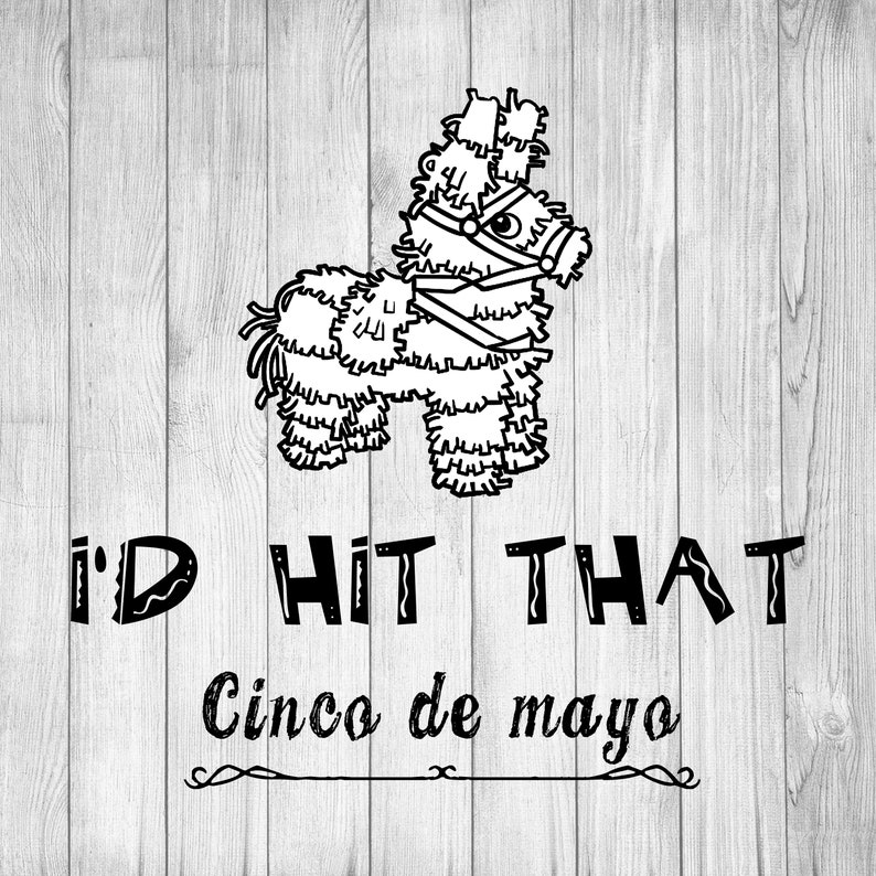 Id Hit That Svg Cinco De Mayo Svg Food And Wine Festival Svg Funny Sayings Humorous Quotes Cricut File Cut Out