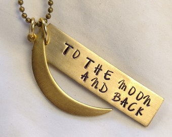 To The Moon And Back Necklace or Personalized Solid Brass Necklace