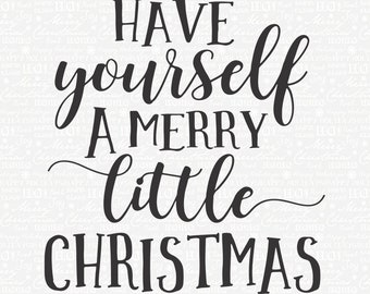 have yourself a merry little christmas svg digital file clip art svg png jpg eps dxf merry little christmas silhouette christmas