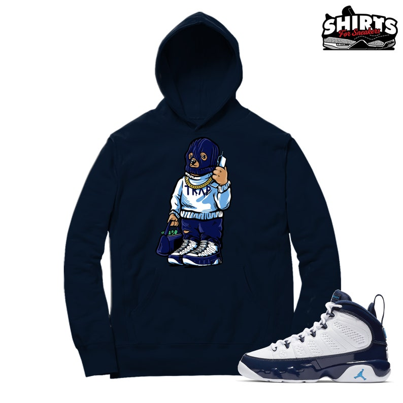 57422df705a460 Jordan 9 UNC Hoodie shirt Trap Bear Retro 9 UNC Hooded