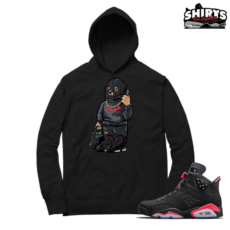timeless design b3124 f9c18 Air Jordan 6 Infrared Hoodie shirt Trap Bear Retro 6   Etsy