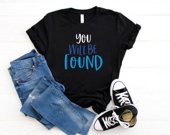 You Will Be Found T Shirt for Musical Theatre Fans