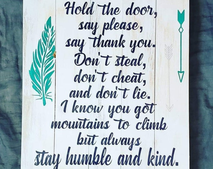 Always Stay Humble & Kind - Tim Mcgraw - Country Lyrics Wall Decor - Large Hand Painted Customizable Sign