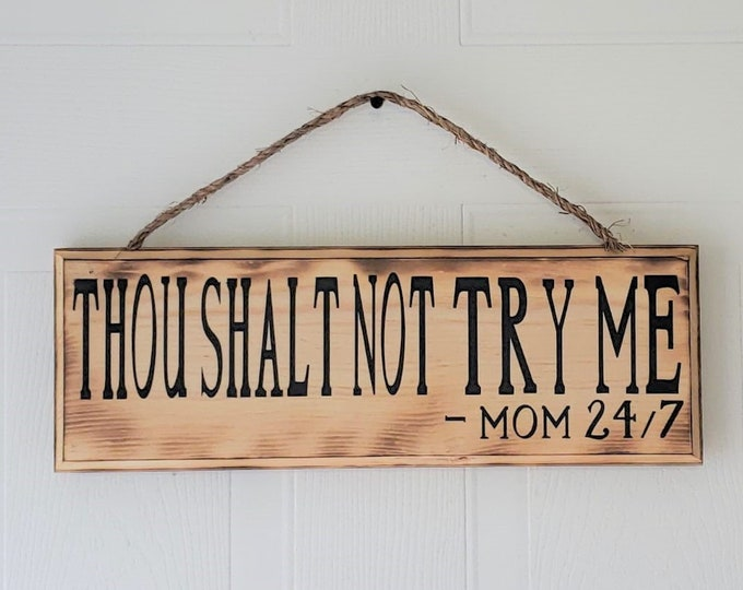 Thou Shalt Not TRY ME Mom 24/7 - Mother's Day Gift - Gift for Mom - Gift for Grandmother - Grandma