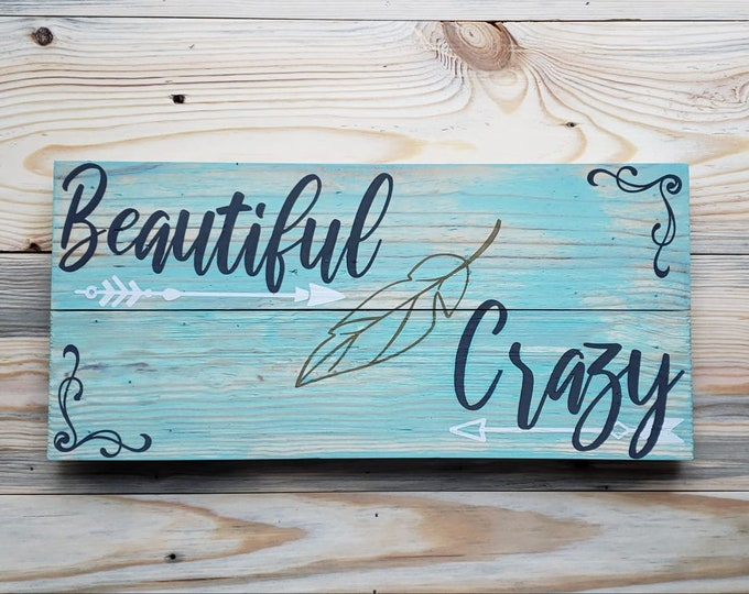 Beautiful, Crazy - Luke Combs - Handpainted Wood Sign, Pallet sign, Rustic decor - Girlfriend gift - Wife Gift - Daughter Gift