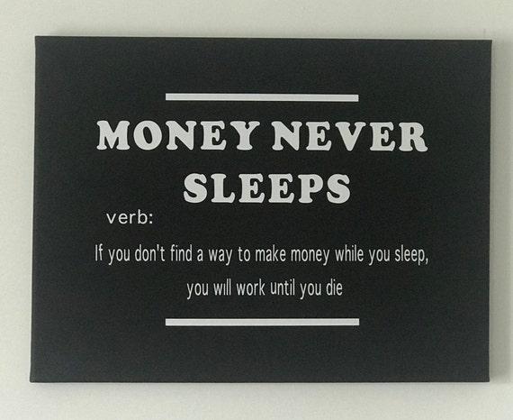 Money Never Sleeps- Verb Quote Wall Art Canvas Print- Inspirational- Motivational Office Decor- Home Decor