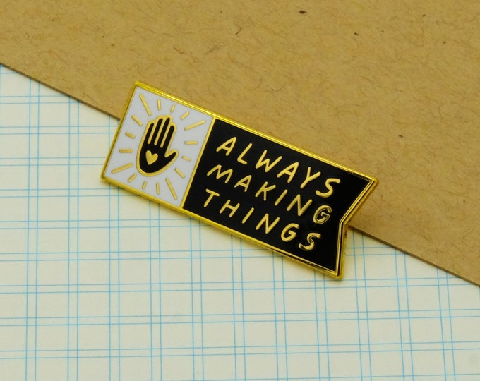 Always Making Things Pin