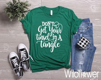ac3ef4f7b0 Women s Don t Get Your TINSEL IN A TANGLE Limited Time Cute Funny Winter  Holiday Christmas Tee T-Shirt Graphic Tee Plus Size 3X 3XL 4X 4XL