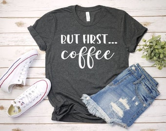 a2754235 Women's BUT FIRST COFFEE Tee T-Shirt Graphic Tee Plus Size Tee t-shirts  avail S-4XL 3X 3XL 4X 4XL