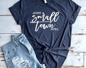 e09ddd30 Women's Just A SMALL TOWN GIRL Tee T-Shirt Farm Country Graphic Tee Plus  Size Tee t-shirts avail S-4XL 3X 3XL 4X 4XL