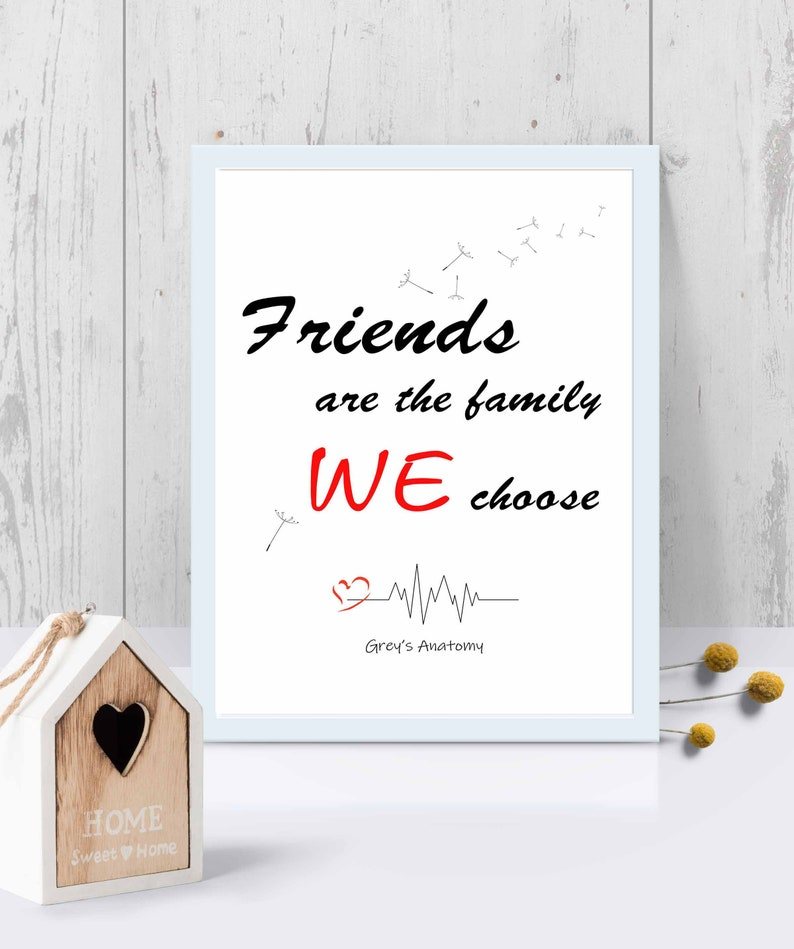Greys Anatomy Quote Friends Are The Family We Choose Etsy
