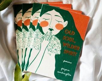 Old Soul, Wilder Spirit: Poems by Gwynn Worbington (Artisan Edition)
