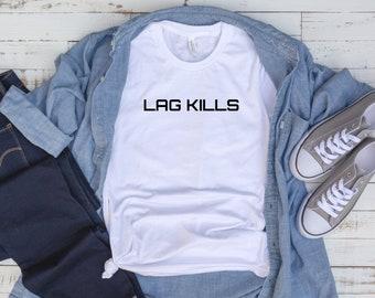 Lag Kills Tshirt Gamer Gifts Graphic Tee Birthday Gift Boyfriend Girl Gaming Husband Geekery