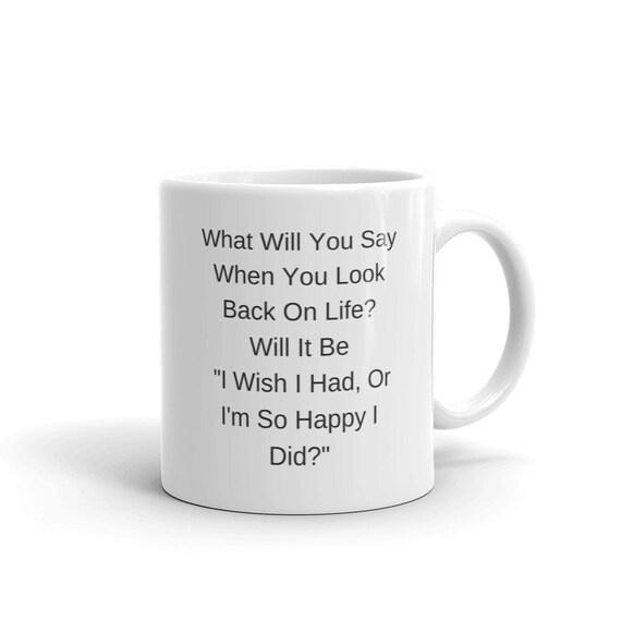 Coffee Mug Sayings Coffee Mug Quote Inspirational Mugs Etsy