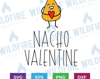 Nacho Valentine svg, png, eps, Valentine's Day digital download for cricut silhouette, cuttable file, Valentine's Day svg, Funny Valentine's
