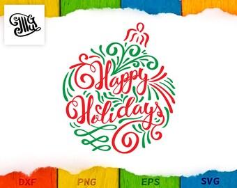 Christmas glass ball svg, Happy Holidays svg, Christmas shirt svg, Christmas mug svg, winter svg, Christmas ornaments svg