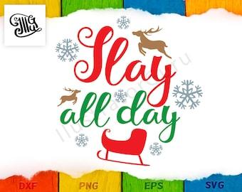 Slay all day svg, Sleigh all day svg, winter svg, funny winter shirt svg, dxf files for laser, slay svg, reindeer svg, snowflake svg,