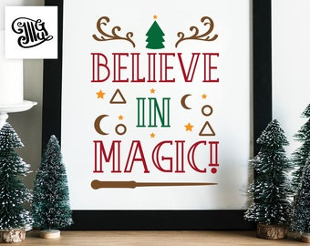 Believe in magic cut files, printable files, svg, dx, eps, png, christmas svg