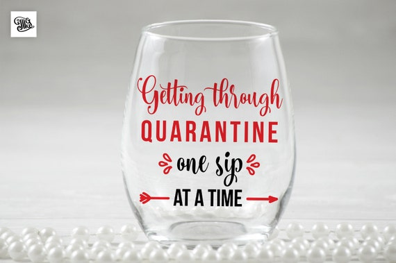 Quarantine Wine Svg Quarantine One Sip At A Time Svg Etsy