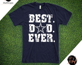 3c49cc4dc Best Dad Ever| Dallas Tshirt, Dad Tee, Dad T-Shirt, Dad Statement Tee,  Humor Shirt, Gift for dad, Father's Day Gift, Cowboys, Sports
