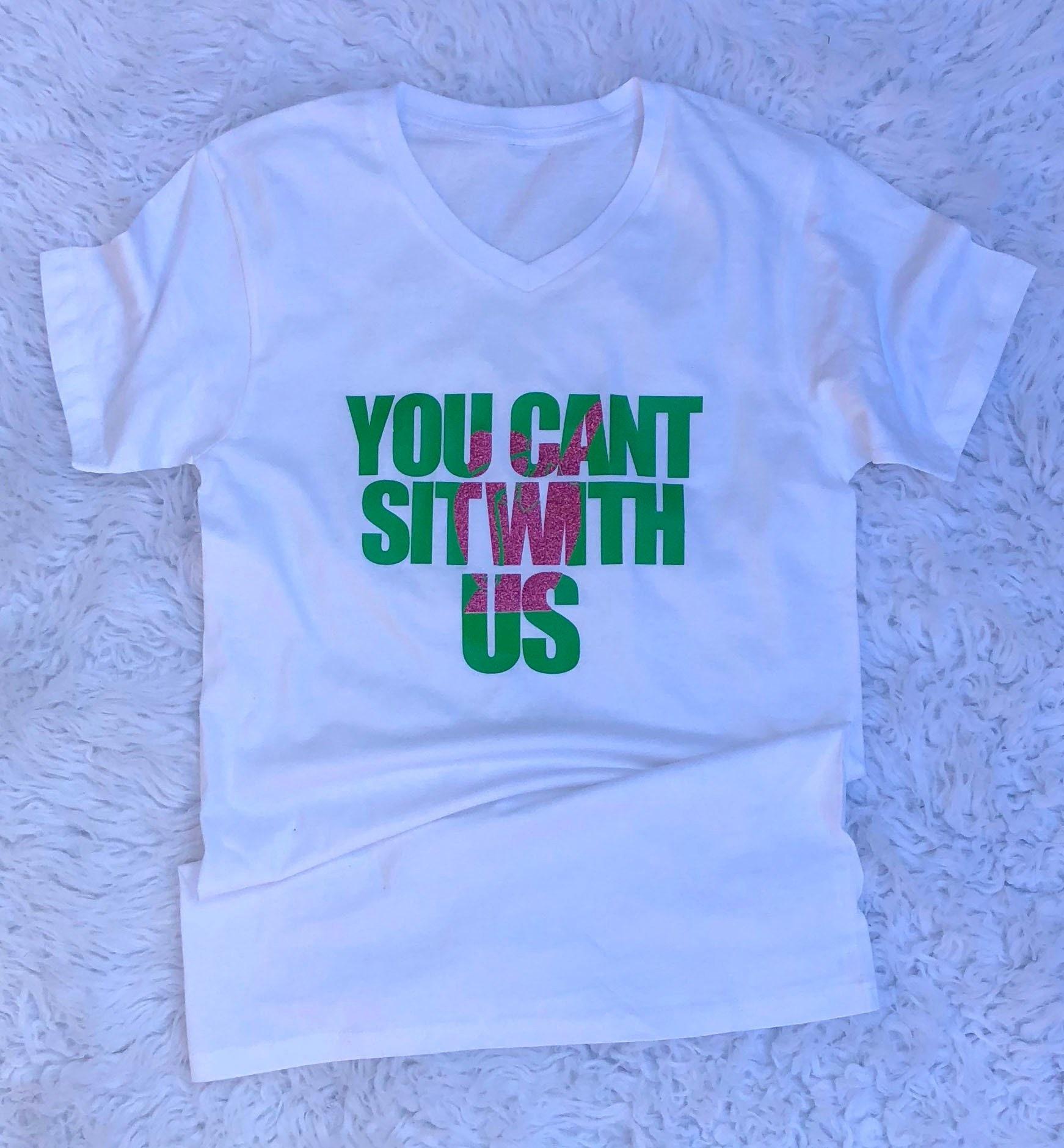 f722898f109c7 You Can't Sit With Us - Alpha Kappa Alpha T-Shirt