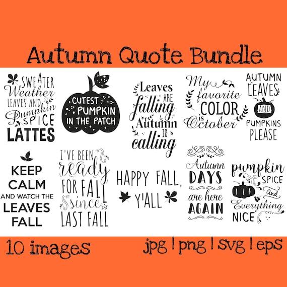 Autumn Quotes Pumpkin Svg Bundle Fall Quotes Bundle Svg Etsy