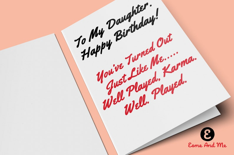 Daughter Birthday Card To My Happy Youve Turned Out Just Like Me Funny