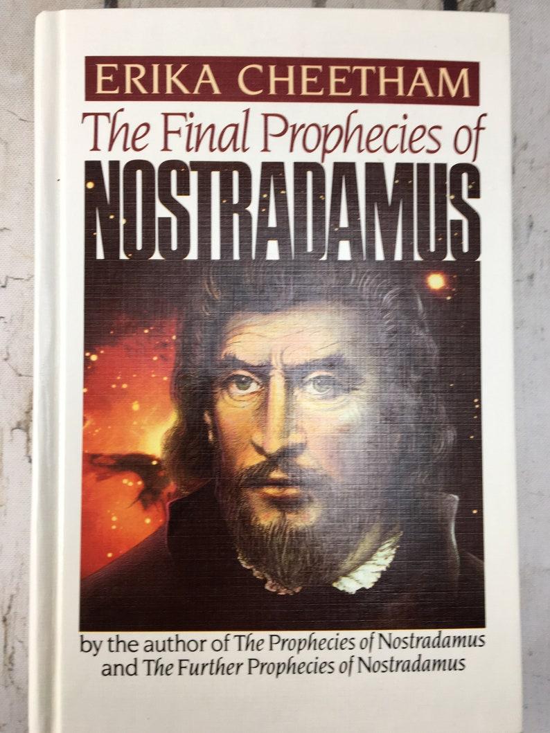 1989 The Final Prophecies of NOSTRADAMUS Erika Cheetham Biography French  Astrologer Predictions Quatrains Hardcover Vintage Book vbteam TVAT