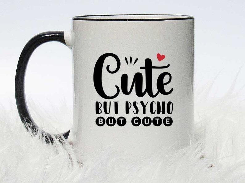 f7d62c516e3 Cute But Psycho Coffee Mug > Cute But Psycho Mug > Cute But Psycho But Cute  > Coffee Mug > Coffee Cup > Travel Mug > Cute But Psycho Gift