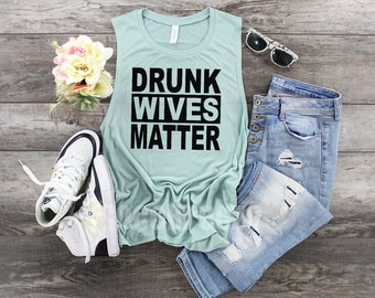 fafb1bb8 drunk wives matter | muscle tank, drinking mom shirt, drinking shirt, funny  graphic shirt, beer shirt, wine shirt, bacheloretty party.