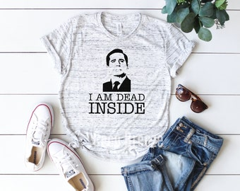 2563f3fc89 I am Dead inside Michael Scott shirt, inspired by The Office