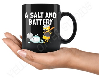 A Salt And Battery - Funny Food Pun Gifts - Assault and Battery - Funny Coffee Mug for Friends - Humorous Brother Sister Tea Cup