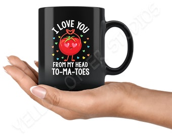 I Love You From My Head To-ma-toes - To My Toes - Funny Gift for Couples - Lovers Coffee Mug from Husband Wife - Girlfriend Boyfriend