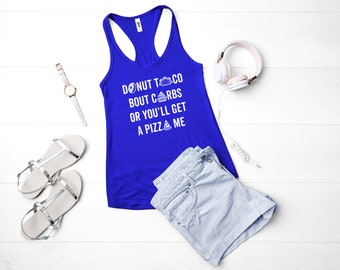 Donut Taco Bout Carbs or You ll Get A Pizza Me Shirt  402dc7943c690
