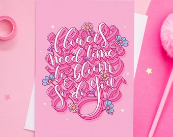 Flowers Need Time To Bloom A5 Print - Positive Lettering Print - Floral Wall Decor - Colourful Self Care Print