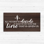 Lord of the Rings Wood Sign, Gandalf Quote, Rustic Home Decor, Birthday Gift, Gift, Bedroom Decor, Wedding Gift, Tolkien Quote, Wall Decor