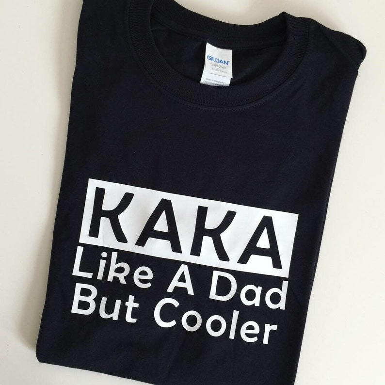 4cfe6927 Personalised Kaka Uncle T-shirt Like A Dad Uncle Mama | Etsy