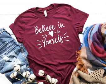fe47d51e8ffefd Believe In Yourself Tshirt | Women's Shirt | Graphic Tee | Inspirational T- Shirt | Women's Clothing | Gift for Her | Motivational Quote