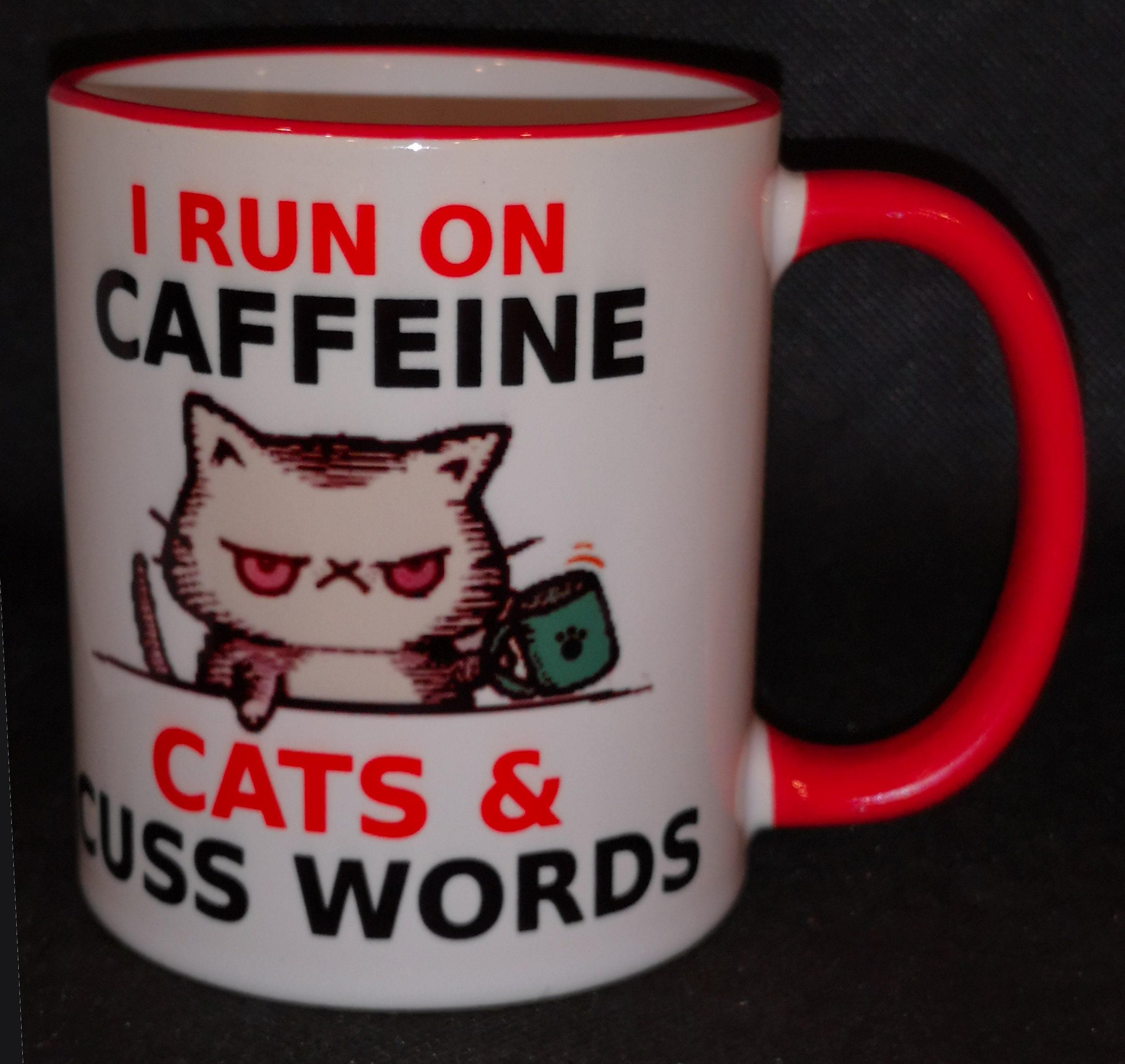 I Run On Caffeine Cats And Cusswords Custom Coffee Mug Etsy