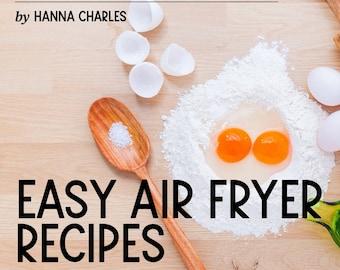 Air Fryer E-Book Recipes -- Grain Free, Gluten Free, Sugar Free Snacks and Treats