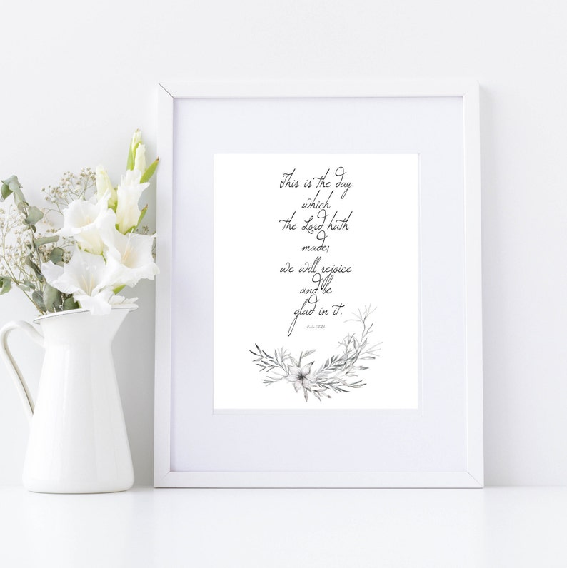 Psalm 118: 24 This is the day the Lord Has Made- KJV Bible Verse Print 8x10  Download Printable