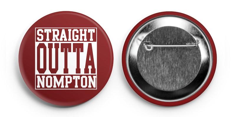 Straight Outta Nompton Crimson Button