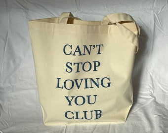 Can't Stop Loving You Tote Bag