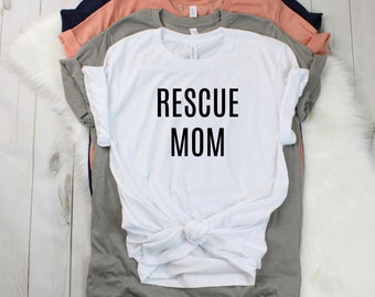 80a11e51ac25 Rescue Mom Shirt | Unisex Rescue Mom Shirt | Bella and Canvas | Soft T-Shirt  | Mutt Mom | Rescue Dog | Rescue Cat | Rescue Animal