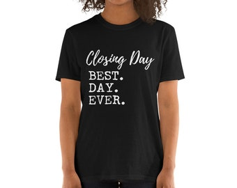 754d4a28 Closing Day Best Day Ever T-Shirt, Real Estate Agent T-Shirt, Unisex T-Shirt,  Home Buyer T-Shirt, Loan Officer, Closing Gift, Gift, Real Est